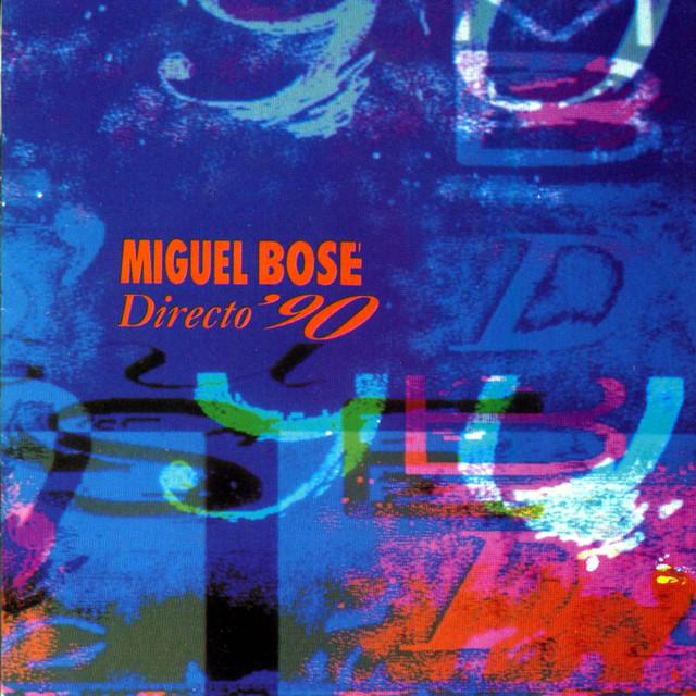 DIRECTO 90 MIGUEL BOSÉ